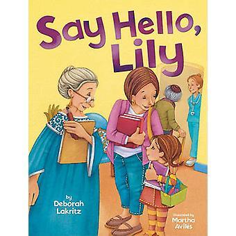 Say Hello - Lily by Deborah Lakritz - 9780761345121 Book