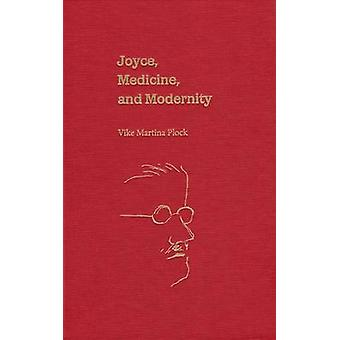 Joyce - Geneeskunde - en Moderniteit door Vike Martina Plock - 978081303423