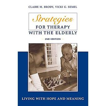 Strategies for Therapy with the Elderly - Living with Hope and Meaning