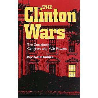 The Clinton Wars - The Constitution - Congress and War Powers by Ryan