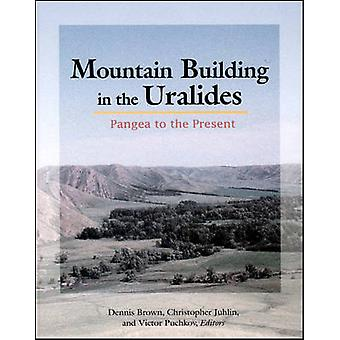 Mountain Building in the Uralides - Pangea to the Present by Dennis Br
