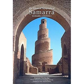 Historical Topography of Samarra by A. Northedge - 9780903472173 Book
