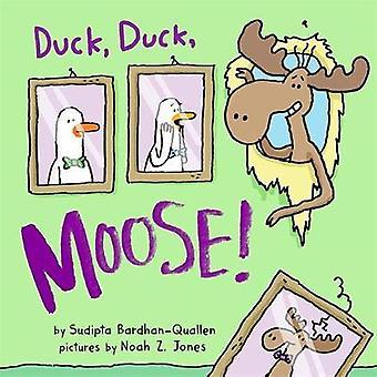 Duck - Duck - Moose! by Sudipta Bardhan-Quallen - 9781368054850 Book