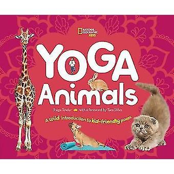 Animali Yoga - Pose giocose per calmare i vostri selvaggi da National Ge