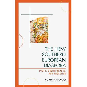 De nieuwe Zuid-Europese diaspora - Jeugd - Werkloosheid - en Migreren