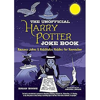 Die inoffizielle Harry Potter Witz Buch - Raucous Witze und Riddikulus R