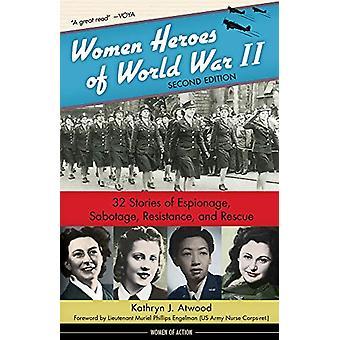 Women Heroes of World War II - 32 Stories of Espionage - Sabotage - Re