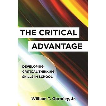 The Critical Advantage - Developing Critical Thinking Skills in School