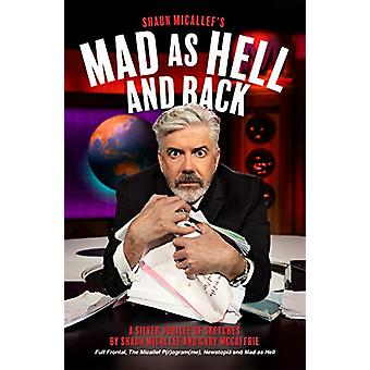 Mad as Hell and Back - A Silver Jubilee of Sketches by Shaun Micallef