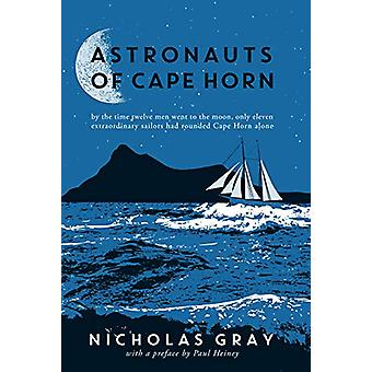 Astronauts of Cape Horn - by the time twelve men went to the moon - on