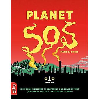 Planet SOS - 22 Modern Monsters Threatening Our Environment (and What