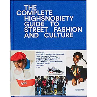 The Incomplete - Highsnobiety Guide to Street Fashion and Culture by G