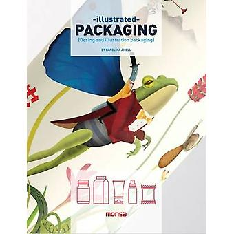 Illustrated Packaging by Carolina Amell - 9788416500086 Book