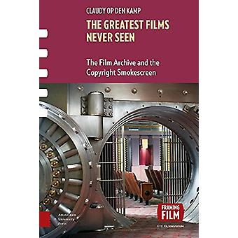 The Greatest Films Never Seen - The Film Archive and the Copyright Smo