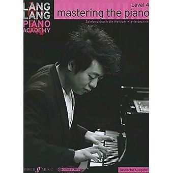 Mastering the Piano Level 4 German Edition (Lang Lang Piano Academy)