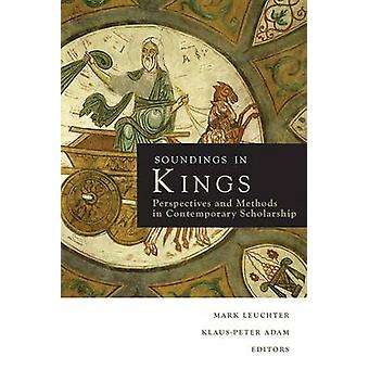 Soundings in Kings - Perspectives and Methods in Contemporary Scholars