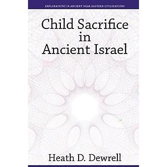 Child Sacrifice in Ancient Israel by Heath Drewell - 9781575064949 Bo