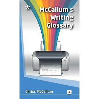 McCallum's Writing Glossary - Writing Terms Explained by Chriss McCall