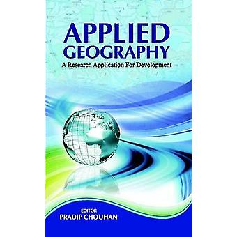 Applied Geography - A Research Application for Development by Pradip C