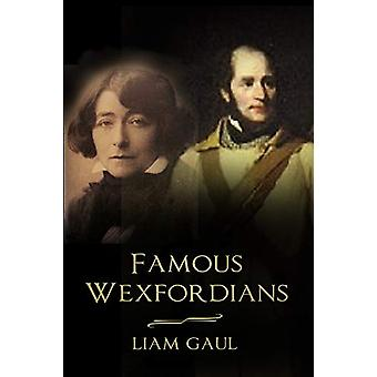 Famous Wexfordians by Liam Gaul - 9780750989077 Book