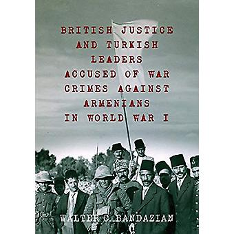 British Justice and Turkish Leaders - Accused of War Crimes Against Ar