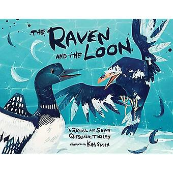 The Raven and the Loon by Rachel Qitsualik-Tinsley - Sean Qitsualik-T