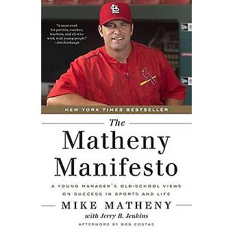 Matheny Manifesto - A Young Manager's Old-School Views on Success in S