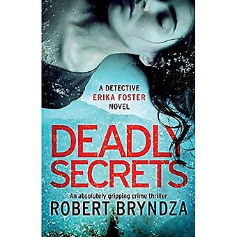 Deadly Secrets: An Absolutely Gripping Crime Thriller (Detective Erika Foster)