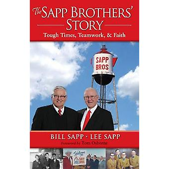 The Sapp Brothers' Story - Tough Times - Teamwork - & Faith by Bil