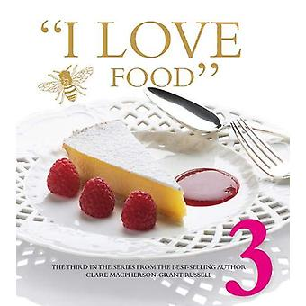 I LOVE FOOD 3 by Clare Macpherson-Grant Russell - 9780851016436 Book