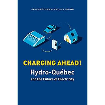 Charging Ahead - Hydro-QuA (c)bec and the Future of Electricity by Jul