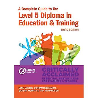 A Complete Guide to the Level 5 Diploma in Education and Training by