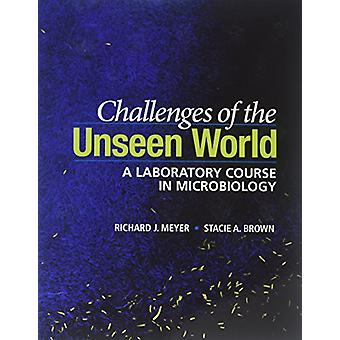 Challenges of the Unseen World - A Laboratory Course in Microbiology b
