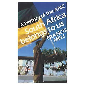 South Africa Belongs to Us: History of the A.N.C.