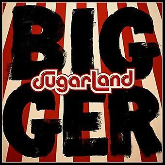 Sugarland - Bigger [CD] USA import