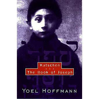 Katschen and the Book of Joseph by Yoel Hoffmann - David Kriss - Edwa