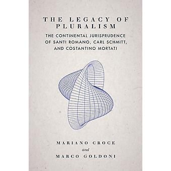 The Legacy of Pluralism by Croce & MarianoGoldoni & Marco