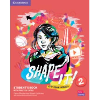 Shape It Level 2 Students Book with Practice Extra by Thacker & ClaireCochrane & Stuart