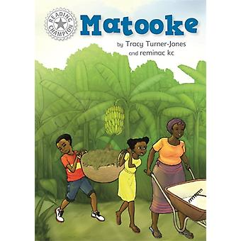 Reading Champion Matooke  Independent Reading White 10 by Tracy Turner Jones & Illustrated by reminac kc