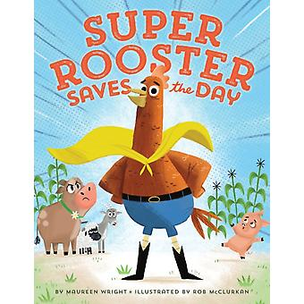 Super Rooster Saves the Day by Wright & Maureen