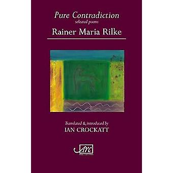 Pure Contradiction - Selected Poems by Rainer Rilke - 9781906570224 Bo