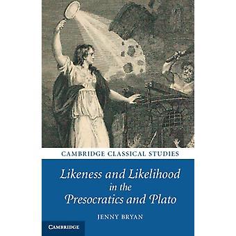 Likhet och sannolikhet i presokratika och Platon av Bryan & Jenny University College London