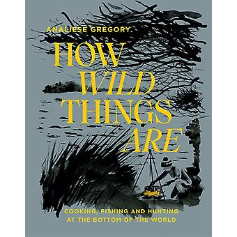 How Wild Things Are by Analiese Gregory