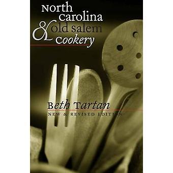 Pohjois-Carolina & Old Salem Cookery (2. tarkistettu painos) kirjoittanut Beth Tart