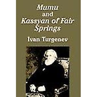 Mumu and Kassyan of Fair Springs by Ivan Sergeevich Turgenev - 978141