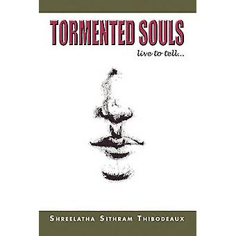 Tormented Souls by Shree Thibodeaux - 9781450006125 Book