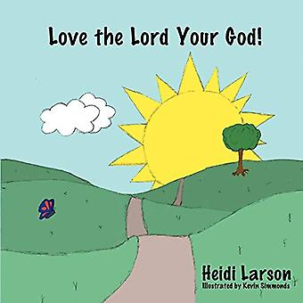 Love the Lord Your God! by Heidi Larson - 9781462402953 Book