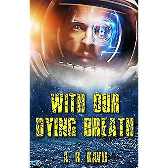With Our Dying Breath by A R Kavli - 9781733778411 Book