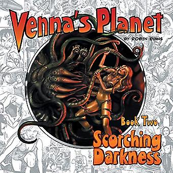 Venna's Planet Book Two - Scorching Darkness by Robin Evans - 97817898