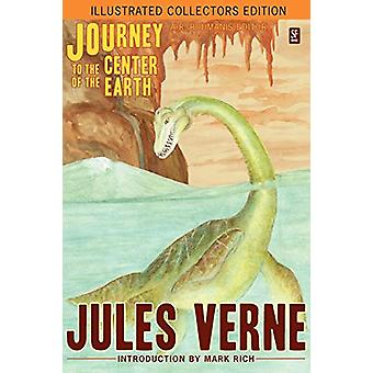 Journey to the Center of the Earth (Illustrated Collectors Edition)(S